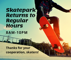 7/30: Skate Park Returns to Regular Hours